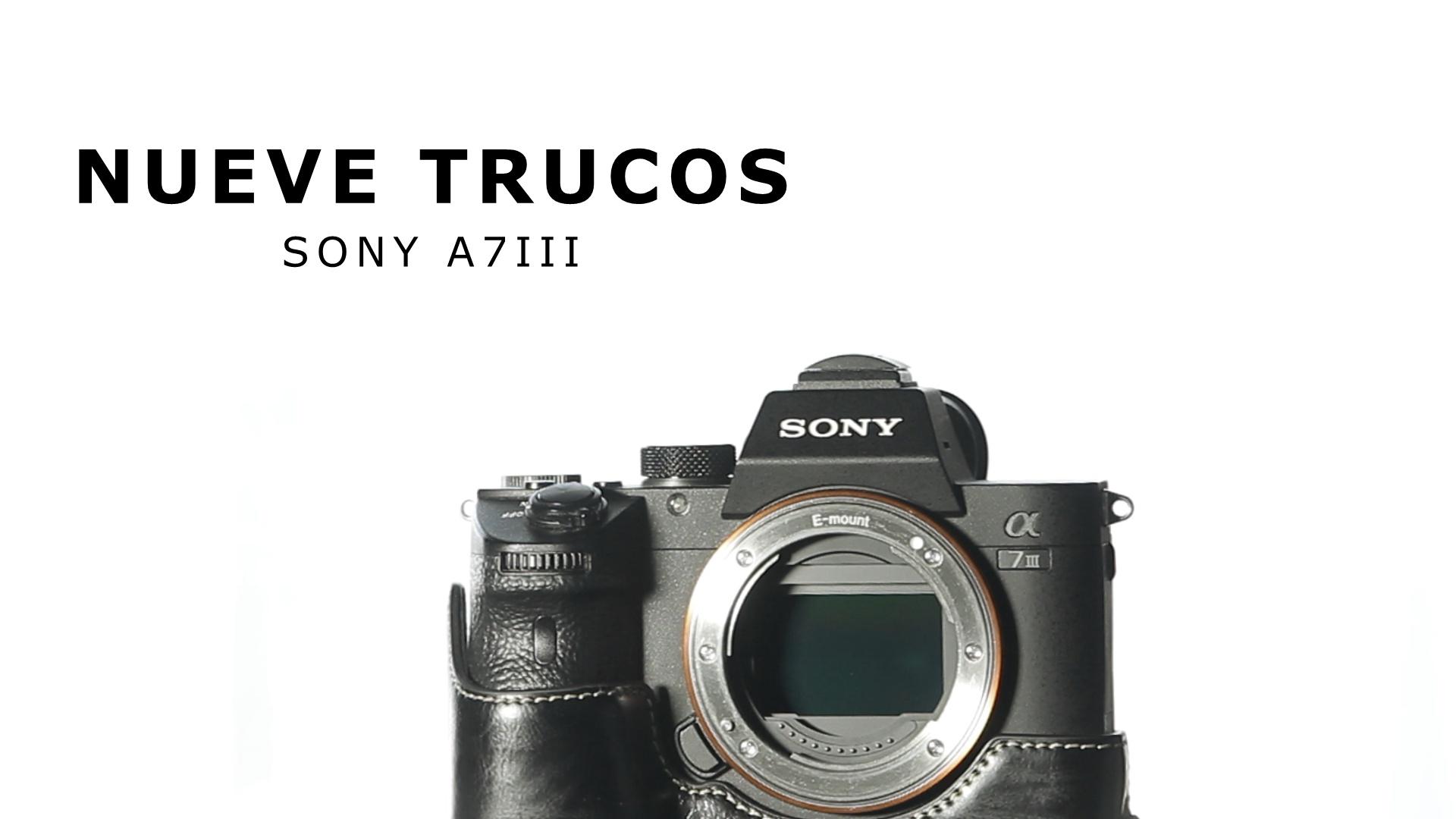 Nueve trucos Sony A7III